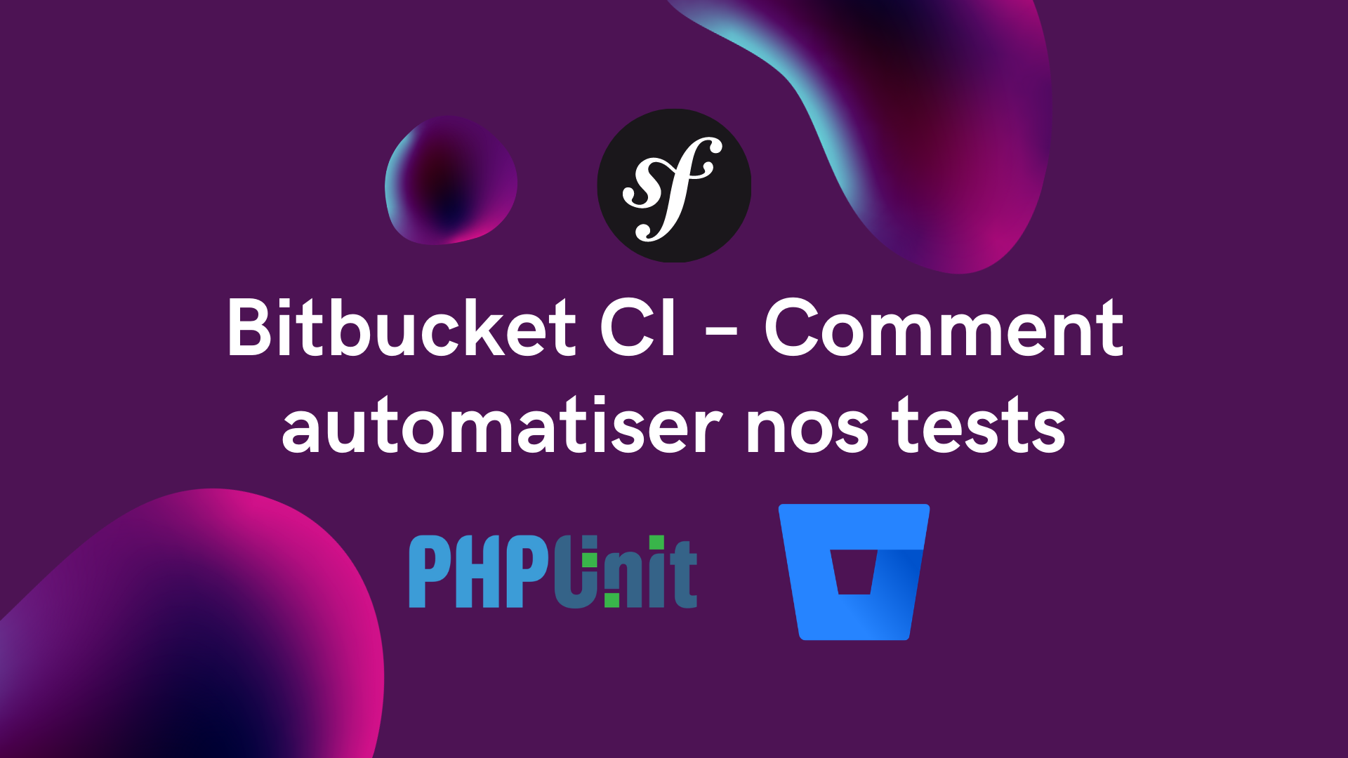 Bitbucket CI – Comment automatiser nos tests