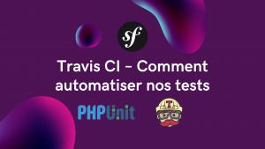Travis CI – Comment automatiser nos tests