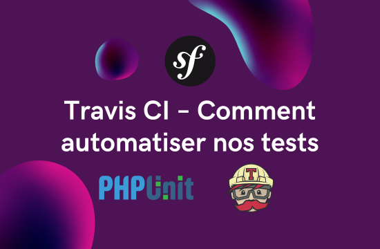 Travis CI – Comment automatiser nos tests