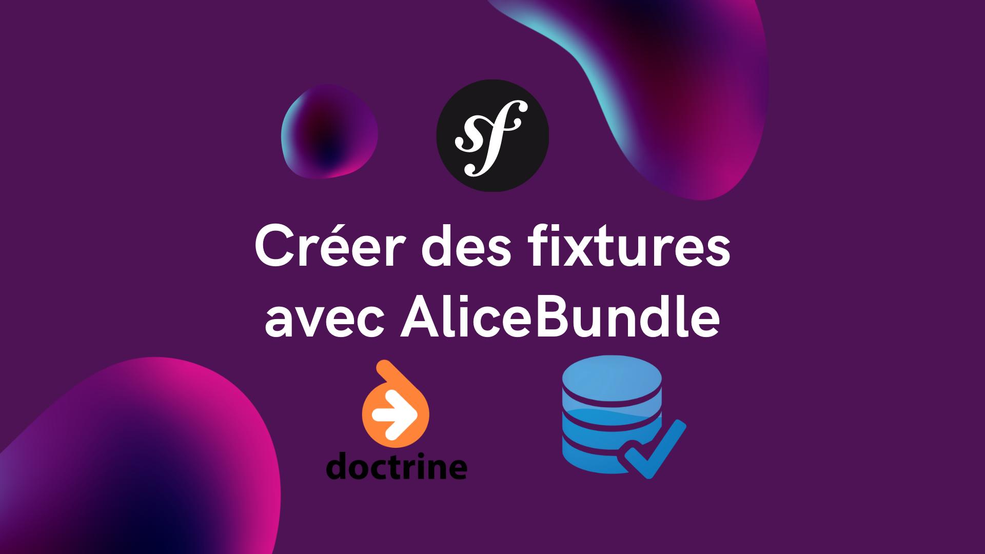 Read more about the article Symfony – Créer des fixtures avec AliceBundle